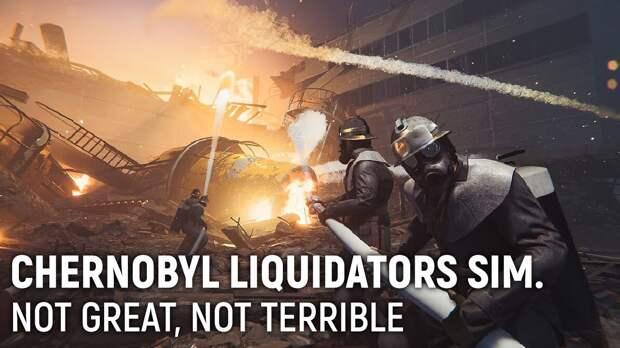 Chernobyl Liquidators Simulator: Chernobyl Liquidators Simulator. Not great, not terrible