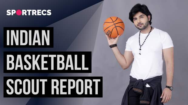 Indian basketball. Scout report