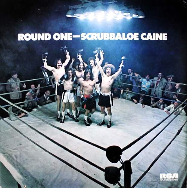 Scrubbaloe Caine. Round One 1973