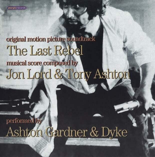 Ashton,Gardner & Dyke. The Last Rebel 1971