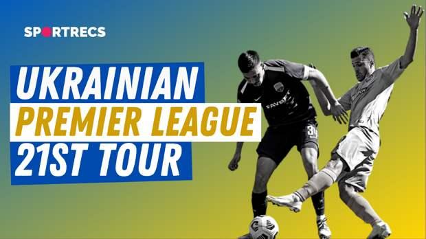 Ukrainian Premier League. 21st tour