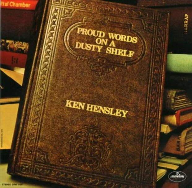 """Ken Hensley """"Proud Words On A Dusty Shelf"""" (1973). Слова мудреца, музыка волшебника"""