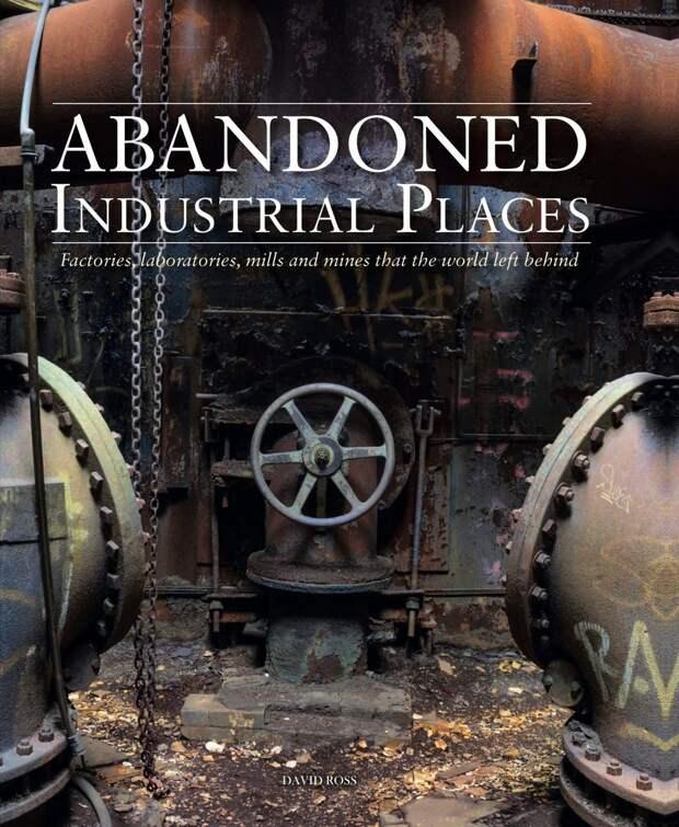Промышленные заброшки в разных уголках планеты
